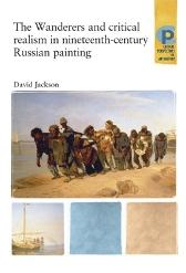 The Wanderers and Critical Realism in Nineteenth Century Russian Painting - David Jackson Susan Williams