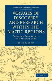 Voyages of Discovery and Research within the Arctic Regions, from the Year 1818 to the Present Time - John Barrow