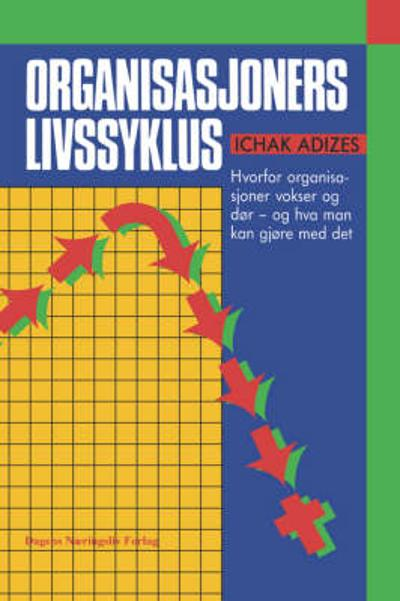 Organisasjoners Livssyklus [Corporate Lifecycles - Norwegian edition] - Ichak Adizes