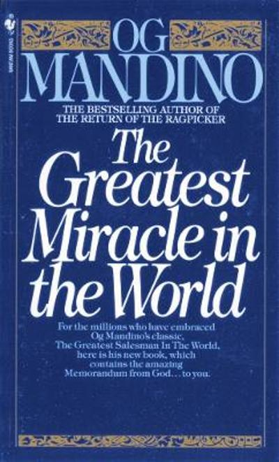 Greatest Miracle In The World - Og Mandino