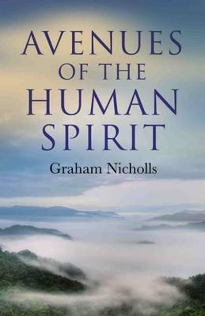 Avenues of the Human Spirit - Graham Nicholls