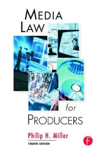 Media Law for Producers - Philip Miller