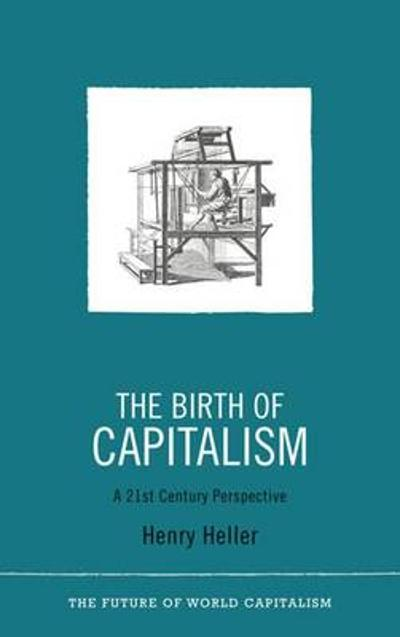 The Birth of Capitalism - Henry Heller