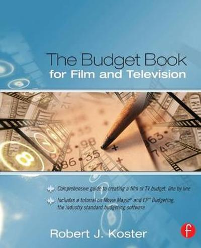 The Budget Book for Film and Television - Robert Koster