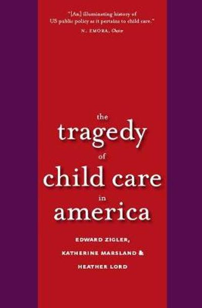 Tragedy of Child Care in America - Edward F. Zigler