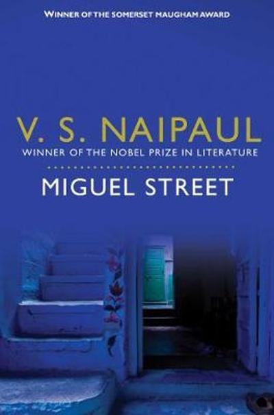 Miguel Street - V. S. Naipaul
