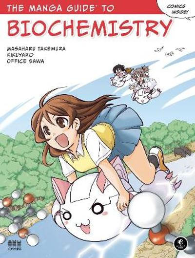 The Manga Guide To Biochemistry - Masaharu Takemura