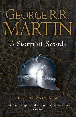 A Storm of Swords: Part 1 Steel and Snow - George R. R. Martin