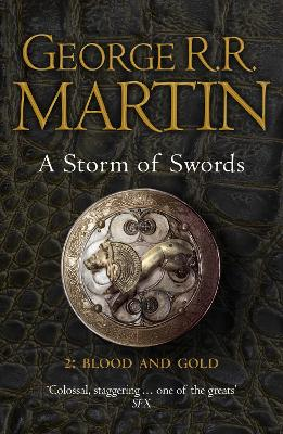 A Storm of Swords: Part 2 Blood and Gold - George R. R. Martin
