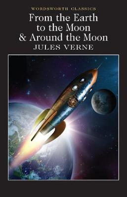 From the Earth to the Moon / Around the Moon - Jules Verne