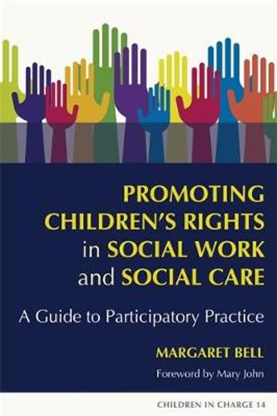Promoting Children's Rights in Social Work and Social Care - Margaret Bell