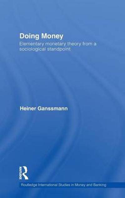 Doing Money - Heiner Ganssmann