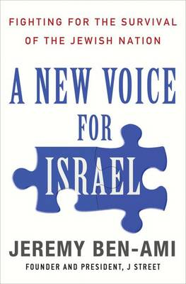 A New Voice for Israel - Jeremy Ben-Ami
