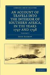 An Account of Travels into the Interior of Southern Africa, in the years 1797 and 1798 - John Barrow