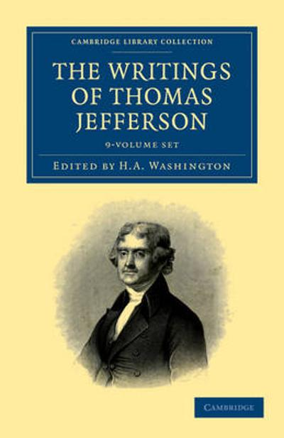 The Writings of Thomas Jefferson 9 Volume Set - Thomas Jefferson