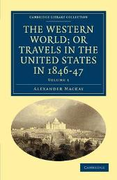 The Western World; or, Travels in the United States in 1846-47 - Alexander Mackay