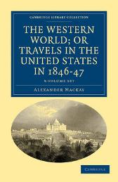 The Western World; or, Travels in the United States in 1846-47 3 Volume Set - Alexander Mackay