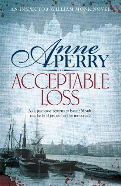 Acceptable Loss (William Monk Mystery, Book 17) - Anne Perry