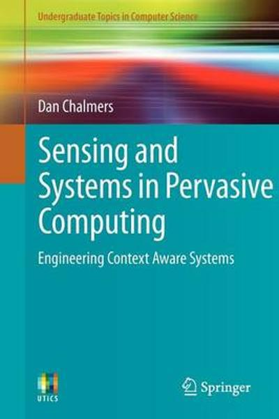 Sensing and Systems in Pervasive Computing - Dan Chalmers