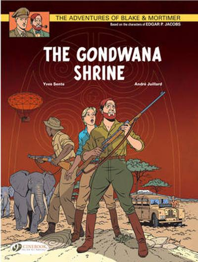 Blake & Mortimer Vol.11: the Gondwana Shrine - Yves Sente