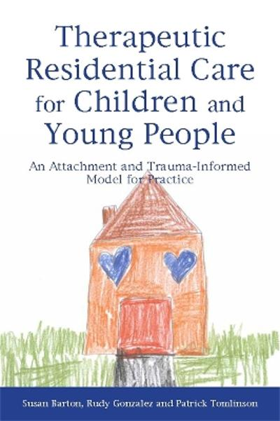 Therapeutic Residential Care for Children and Young People - Patrick Tomlinson