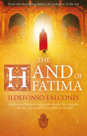 The hand of Fatima - Ildefonso Falcones