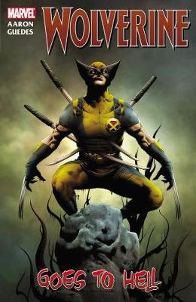 Wolverine: Wolverine Goes To Hell - Jason Aaron