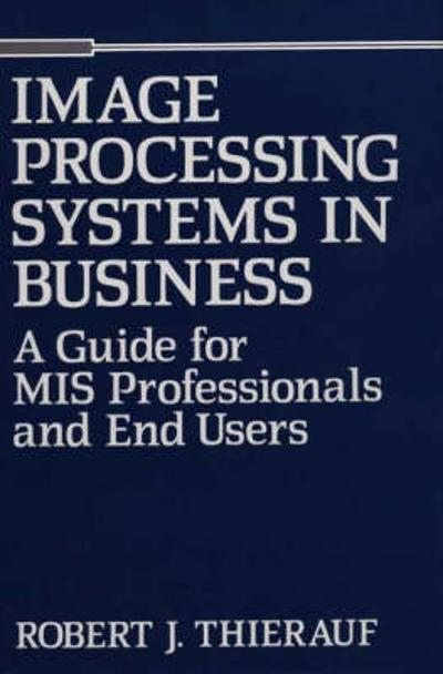 Image Processing Systems in Business - Robert J. Thierauf