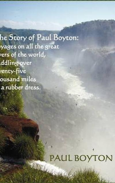 The Story Of Paul Boyton - Paul Boyton