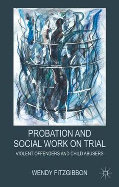 Probation and Social Work on Trial - W. Fitzgibbon