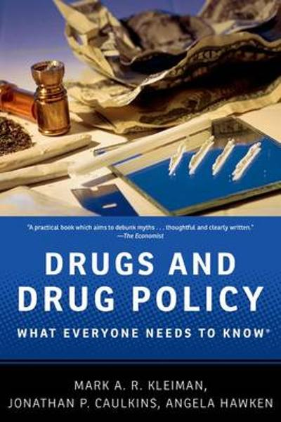 Drugs and Drug Policy - Mark A.R. Kleiman