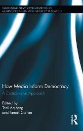 How Media Inform Democracy - Toril Aalberg James Curran