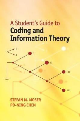 A Student's Guide to Coding and Information Theory - Stefan M. Moser