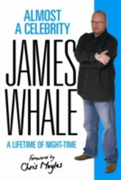 Almost a Celebrity - James Whale
