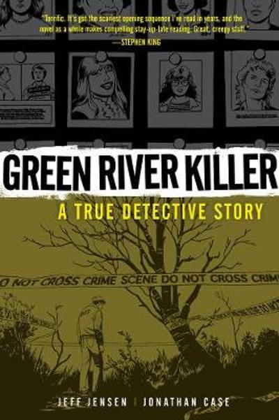 Green River Killer: A True Detective Story - Jonathan Case