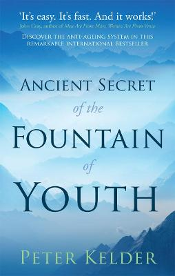 The Ancient Secret of the Fountain of Youth - Peter Kelder