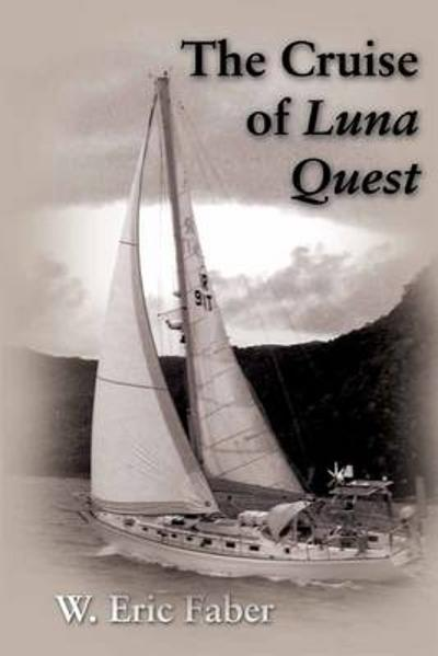 The Cruise of Luna Quest - W. Eric Faber