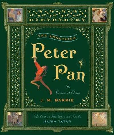 The Annotated Peter Pan - Sir J. M. Barrie