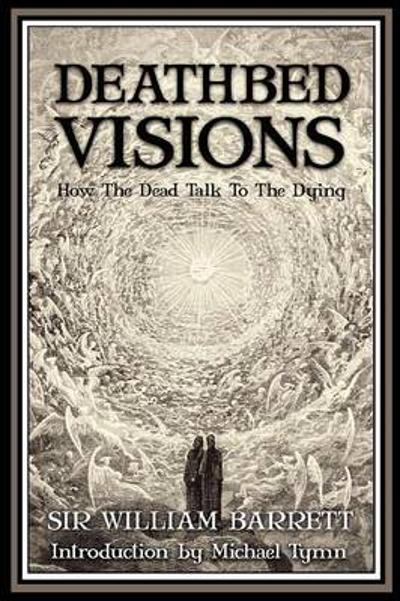 Deathbed Visions - William Barrett