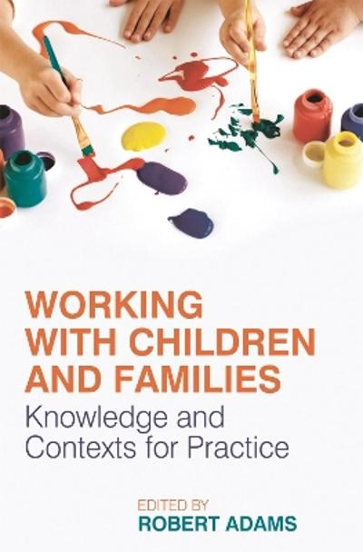 Working with Children and Families - Robert Adams