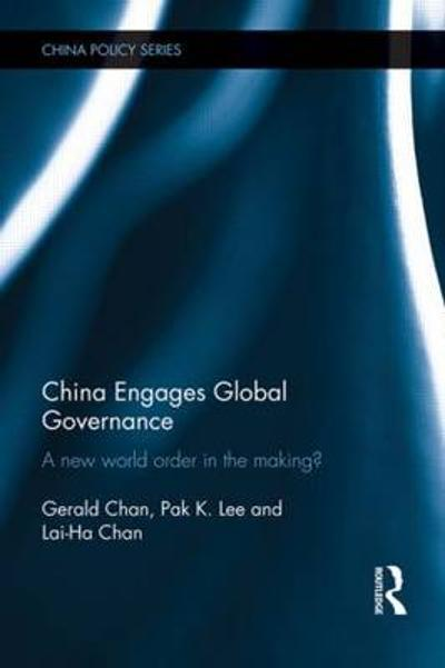 China Engages Global Governance - Gerald Chan