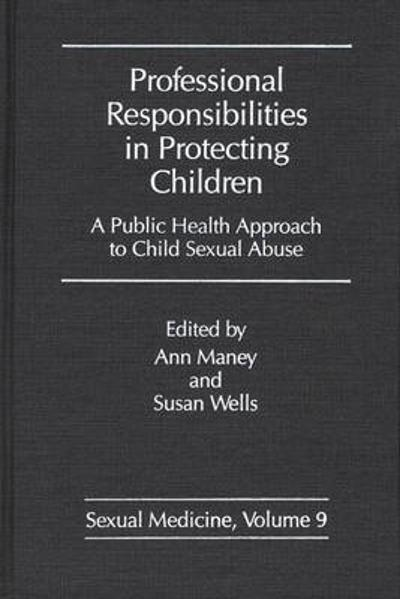 Professional Responsibilities in Protecting Children - Ann Maney