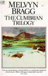 The Cumbrian Trilogy - Melvyn Bragg