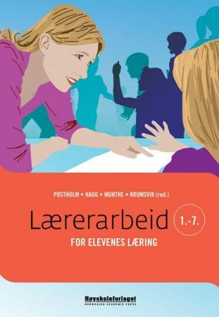 Lærerarbeid for elevenes læring 1-7 - May Britt Postholm