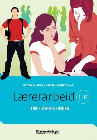 Lærerarbeid for elevenes læring 5-10 - May Britt Postholm