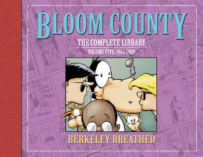 Bloom County The Complete Library, Vol. 5 1987-1989 - Berkeley Breathed