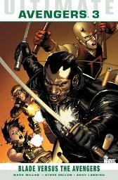 Ultimate Comics Avengers Blade Vs. The Avengers - Warren Ellis Kaare Andrews