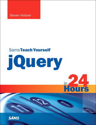 Sams Teach Yourself jQuery in 24 Hours - Steven Holzner