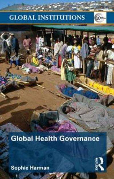 Global Health Governance - Sophie Harman