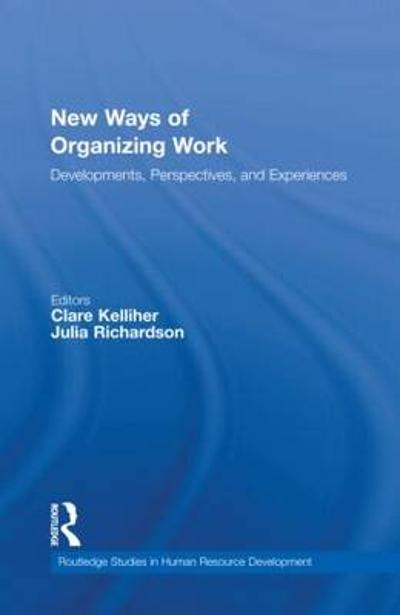 New Ways of Organizing Work - Clare Kelliher